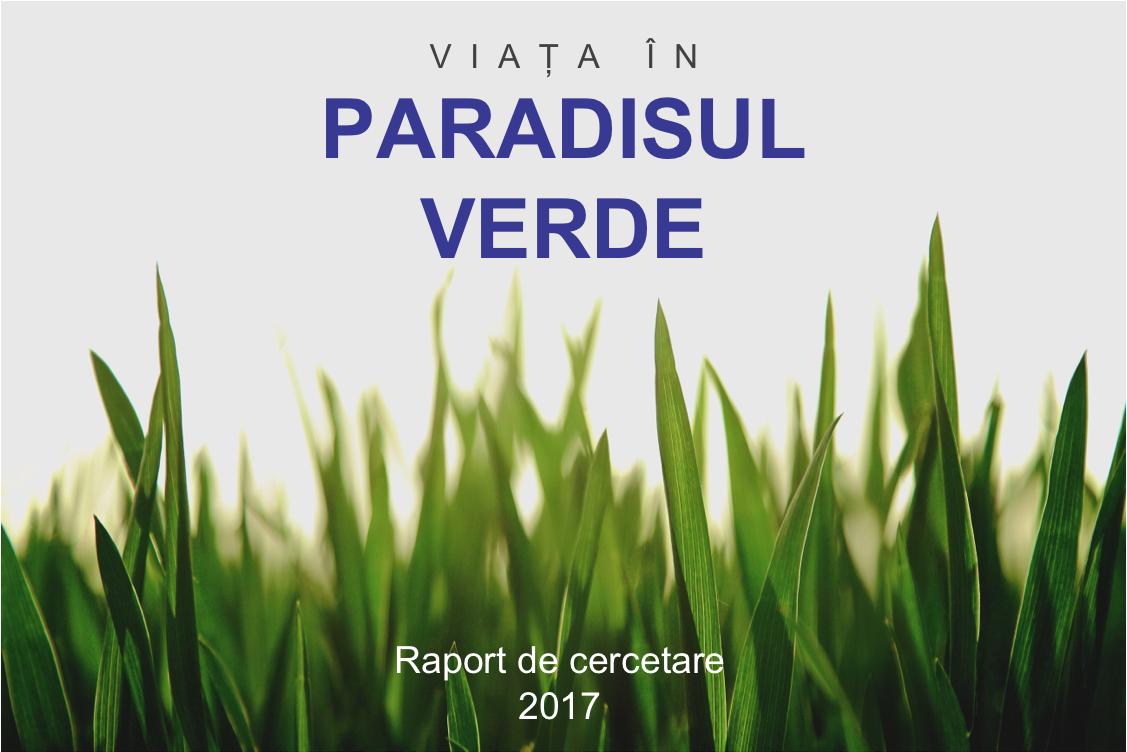 Viata in Paradisul Verde - Raport de cercetare 2017